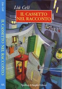 Lia Celi - Il cassetto nel racconto, Milano, Sperling & Kupfer, 1997