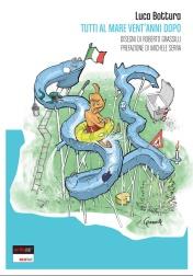 Luca Bottura - Tutti al mare.Vent'anni dopo. Alberto Perdisa editore 2007