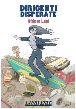 Chiara Lupi - Dirigenti disperate, 2009 ESTE